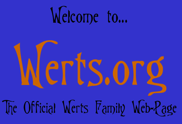 Welcome to The Werts Family Web-Page